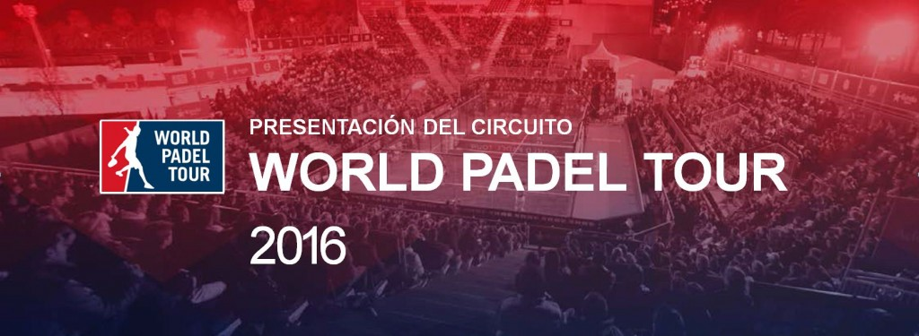 PRESENTAZIONE WORLD PADEL TOUR 2016 MADRID