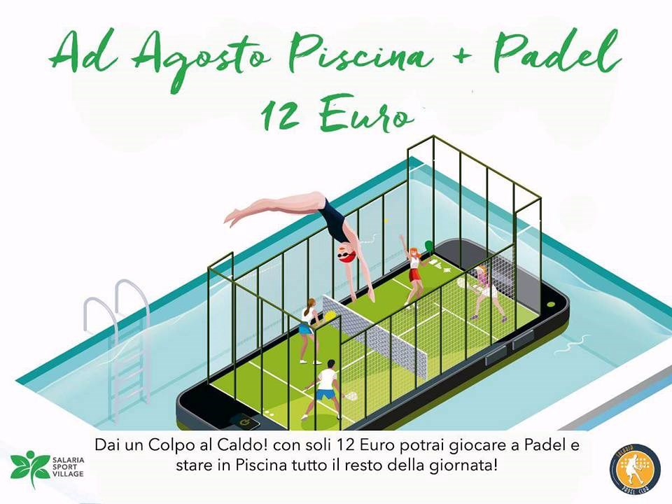 Estate 2017 al salaria sport village padel e piscina for Piscinas picornell padel